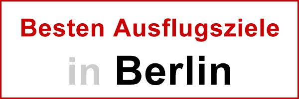 Besten Ausflugsziele in Berlin