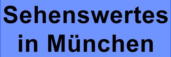 Sehenswertes für Touristen in München