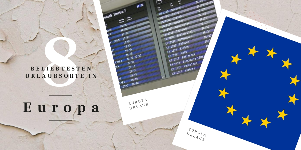 Die beliebtesten Urlaubsorte in Europa